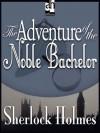"""Der Junggeselle von Adel: Die Abenteuer des Sherlock Holmes (""""The Noble Bachelor"""") - Claus Biederstaedt, Arthur Conan Doyle"""