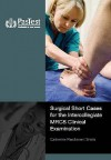Surgical Short Cases For The Mrcs Clinical Examination - C. Parchment-Smith