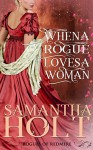 When a Rogue Loves a Woman (Rogues of Redmere Book 2) - Samantha Holt