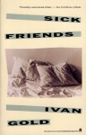 Sick Friends - Ivan Gold, Jane Rosenman