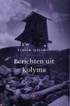 Berichten uit Kolyma - Varlam Shalamov, Marja Wiebes, Yolanda Bloemen