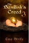 The Basilisk's Creed: Volume Three (The Basilisk's Creed # 1) - Eme Strife