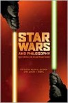 Star Wars and Philosophy - Kevin S. Decker, Jason Eberl, William Irwin