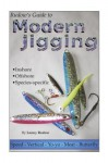 Rudow's Guide to Modern Jigging: Inshore, Offshore, Species-Specific - Lenny Rudow