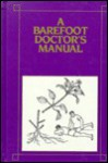 Barefoot Doctor's Manual - Hu-Nan Chung I Yao Yen Chiu So, John E. Fogarty International Center for Advanced Study in the Health Sciences