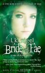 Bride of Fae (Tethers) (Volume 2) - L.K. Rigel