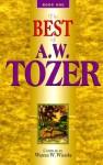 Best of A.W. Tozer, Book 1 - Warren W. Wiersbe