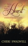 Spoken from the Heart: Journey from Fear to Faith (Volume 1) by Mrs. Cheri L Swalwell (2013-12-09) - Mrs. Cheri L Swalwell