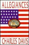 Allegiances: A Novel - Charles Davis