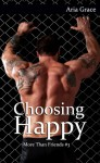 Choosing Happy - Aria Grace