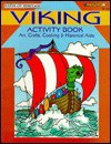 Viking activity book: [art, crafts, cooking & historical aids] - Mary Jo Keller, Kathy Rogers, Elizabeth Adams