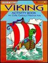 Viking activity book: [art, crafts, cooking & historical aids] - Mary Jo Keller, Kathy Rogers, Elizabeth Adams