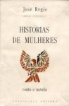 Histórias de Mulheres - José Régio