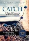 Catch: Small-Group Participant Book: A Churchwide Program for Invitational Evangelism - Debi Nixon, Adam Hamilton