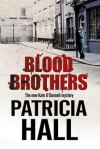 Blood Brothers: A British mystery set in London of the swinging 1960s - Patricia Hall