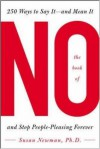 The Book of No: 250 Ways to Say It -- And Mean It and Stop People-pleasing Forever: 200 Ways to Say It -- and Mean It and Stop People-pleasing Forever - Susan Newman