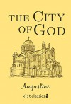 The City of God (Xist Classics) - Augustine, Marcus Dodds