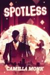 Spotless - Camilla Monk