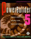 Power Builder 5: Object Oriented Design And Development - William Green