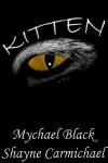 Kitten 1 - Mychael Black, Shayne Carmichael