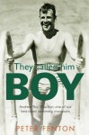 They Called Him Boy - Peter Fenton, Grant Hackett