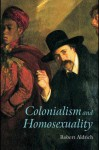 Colonialism and Homosexuality - Robert Aldrich