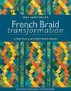 French Braid Transformation: 12 Spectacular Strip-Pieced Quilts - Jane Miller
