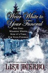 Wear White to Your Funeral - Lisa Acerbo, Leslie D Stuart, Destiny Rose Editorial Services