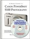 A Short Course in Canon PowerShot S100 Photography book/ebook - Dennis P. Curtin