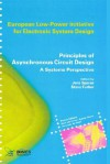 Principles of Asynchronous Circuit Design: A Systems Perspective (European Low-Power Initiative for Electronic System Design (Series).) - Steve Furber, Jens Spars