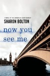 Now You See Me by Bolton, S.J., Bolton, Sharon (2012) Paperback - S.J., Bolton, Sharon Bolton