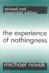 The Experience of Nothingness - Michael Novak