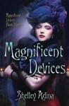Magnificent Device - Shelley Adina