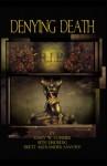 Denying Death - Gary W. Conner, Seth Lindberg