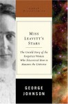 Miss Leavitt's Stars: The Untold Story of the Woman Who Discovered How to Measure the Universe (Great Discoveries) - George Johnson