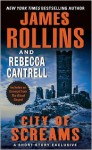 City of Screams - Rebecca Cantrell, James Rollins