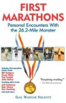 First Marathons [Electronic Edition]: Personal Encounters With The 26.2 Mile Monster - Gail Waesche Kislevitz