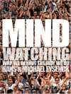 Mindwatching: Why We Behave the Way We Do - Hans Jürgen Eysenck, Michael W. Eysenck