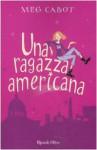Una ragazza americana - Meg Cabot, M.C. Scotto di Santillo
