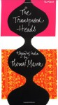 The Transposed Heads: A Legend of India - Thomas Mann, Helen T. Lowe-Porter