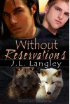 Without Reservations (With or Without Series, #2) - J.L. Langley