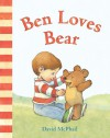 Ben Loves Bear - David McPhail