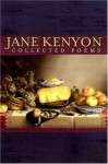 Collected Poems - Jane Kenyon