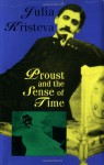 Proust and the Sense of Time - Julia Kristeva, Stephen Bann