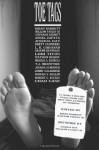 Toe Tags - Brian Barnett, William Pauley III, Michael A. Kechula, Graeme Reynolds, Joshua Scribner, Lori Titus, Angel Zapata, L.B. Goddard, Brett Saunders, T.J. McIntyre, Nathan Rosen, Jimmy Calabrese, Stephanie Barnett, Oonah V. Joslin, Robert C. Eccles, Joshua Day, Chad Case