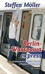 Berlin-Warszawa-Express. Pociąg do Polski - Steffen Möller