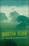 In a Landscape of Having to Repeat - Martha Ronk