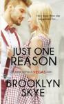 Just One Reason - Brooklyn Skye