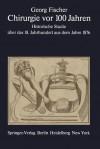 Chirurgie VOR 100 Jahren: Historische Studie A1/4ber Das 18. Jahrhundert Aus Dem Jahre 1876 - G. Fischer, R. Winau