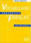 Vocabulaire Progressif du Français - Niveau débutant - Claire Miquel
